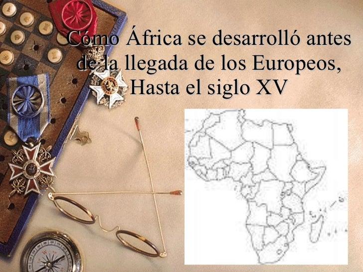 Desarrollo africano antes de la llegada europeos