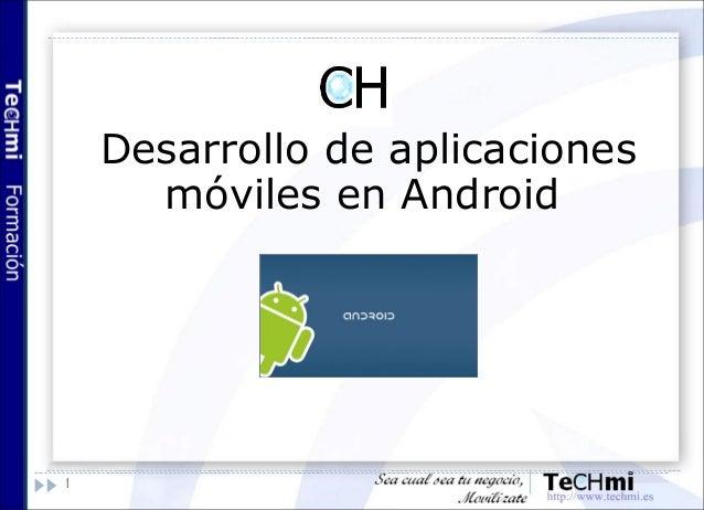 1 Desarrollo de aplicaciones móviles en Android