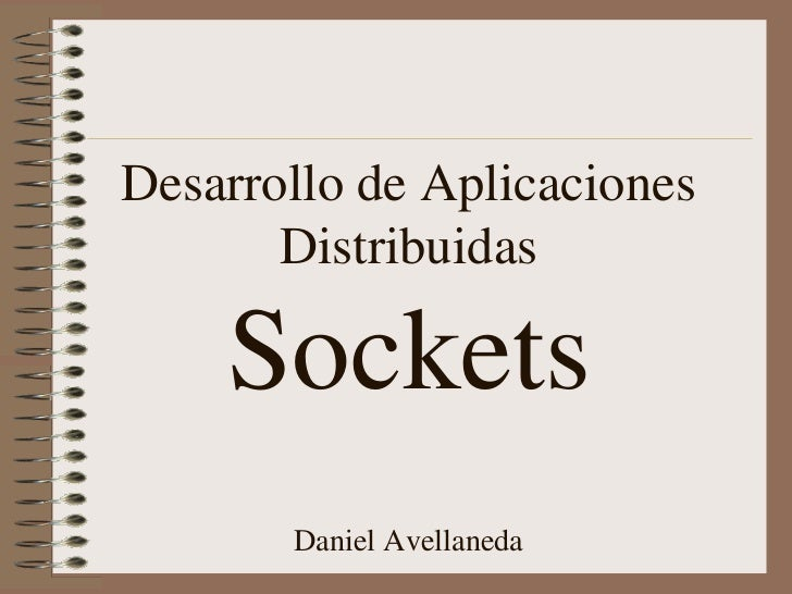Desarrollo aplicaciones distribuidas sockets