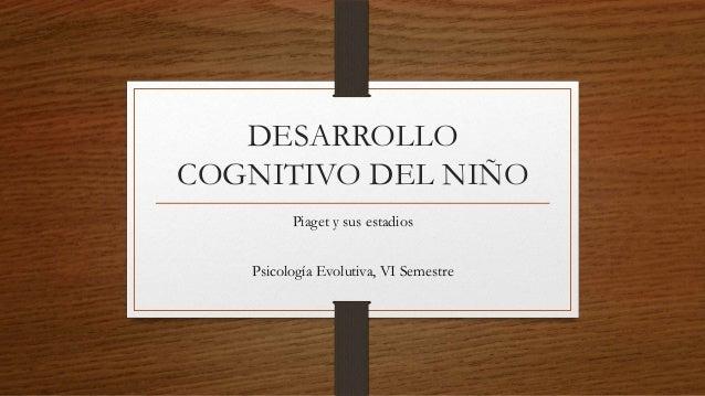 Desarrollo cognitivo del niño según Piaget