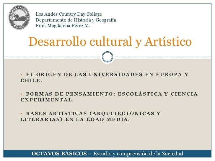 Los Andes Country Day College<br />Departamento de Historia y Geografía<br />Prof. Magdalena Pérez M.<br />Desarrollo cult...