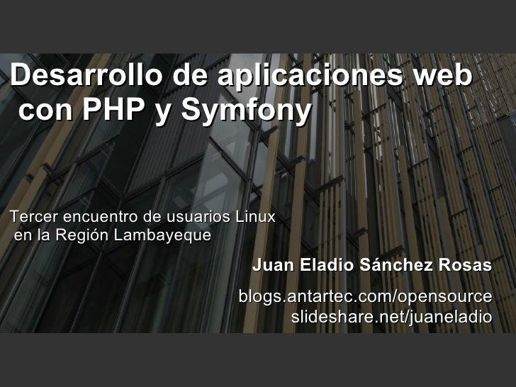 Desarrollo de aplicaciones web  con PHP y Symfony Tercer encuentro de usuarios Linux en la Región Lambayeque