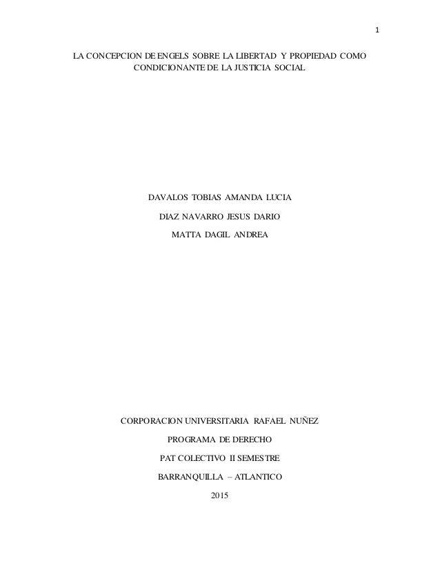 1 LA CONCEPCION DE ENGELS SOBRE LA LIBERTAD Y PROPIEDAD COMO CONDICIONANTE DE LA JUSTICIA SOCIAL DAVALOS TOBIAS AMANDA LUC...