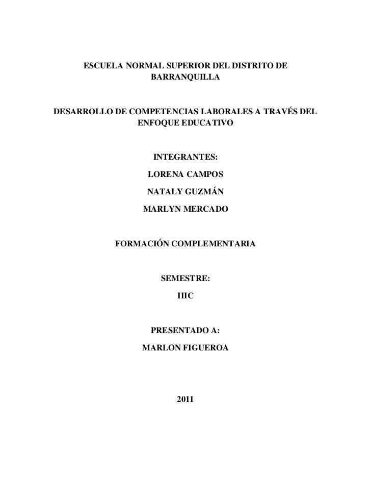 ESCUELA NORMAL SUPERIOR DEL DISTRITO DE BARRANQUILLA<br />DESARROLLO DE COMPETENCIAS LABORALES A TRAVÉS DEL ENFOQUE EDUCAT...