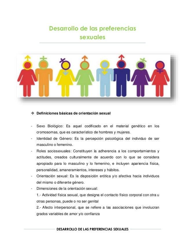 Desarrollo de las preferencias  sexuales   Definiciones básicas de orientación sexual  - Sexo Biológico: Es aquel codific...