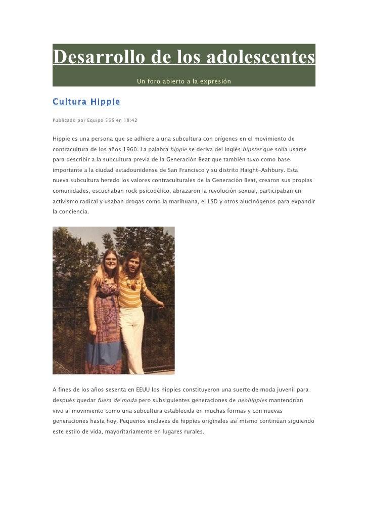 Desarrollo de los adolescentes                                 Un foro abierto a la expresión   Cultura Hippie  Publicado ...