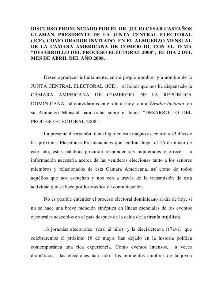 DISCURSO PRONUNCIADO POR EL DR. JULIO CESAR CASTAÑOS GUZMAN, PRESIDENTE DE LA JUNTA CENTRAL ELECTORAL (JCE), COMO ORADOR I...