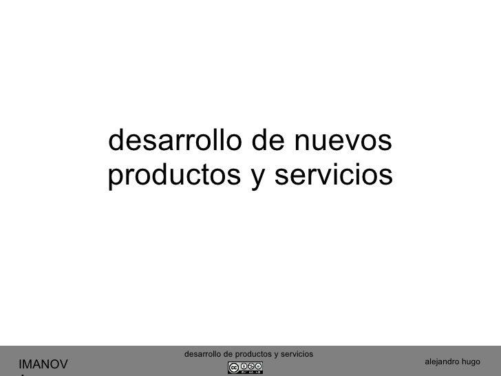 desarrollo de nuevos productos y servicios