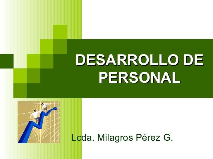 DESARROLLO DE PERSONAL Lcda. Milagros Pérez G.