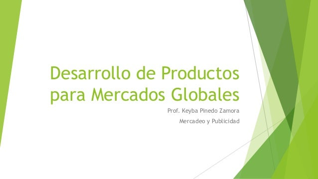 Desarrollo de Productos para Mercados Globales Prof. Keyba Pinedo Zamora Mercadeo y Publicidad