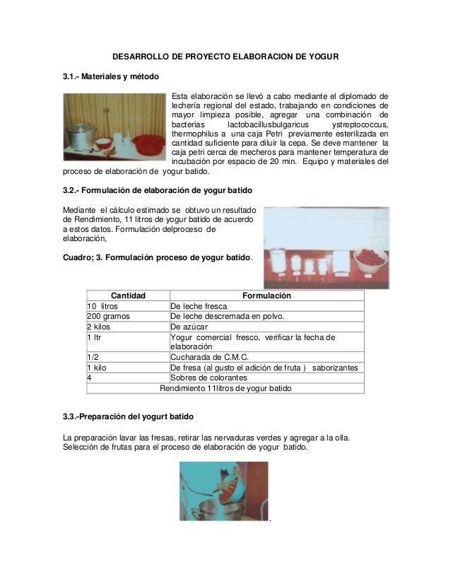 DESARROLLO DE PROYECTO ELABORACION DE YOGUR3.1.- Materiales y método                            Esta elaboración se llevó ...