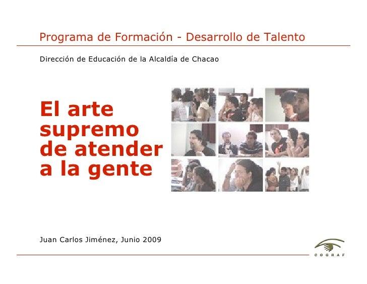 Programa de Formación - Desarrollo de Talento Dirección de Educación de la Alcaldía de Chacao     El arte supremo de atend...