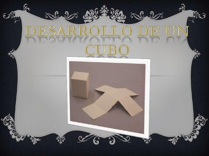 Desarrollo de un cubo<br />