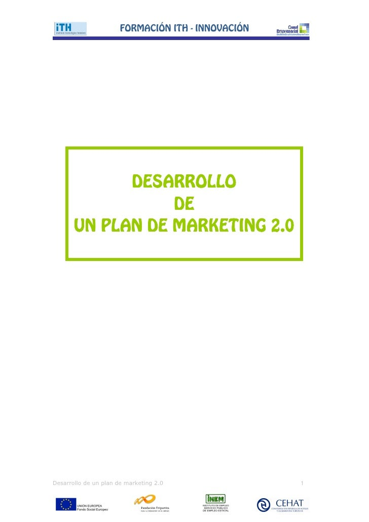 FORMACIŁN ITH - INNOVACIŁN             DESARROLLO                  DE       UN PLAN DE MARKETING 2.0Desarrollo de un plan ...