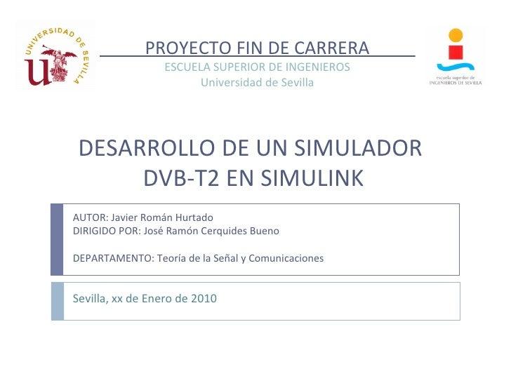PROYECTO FIN DE CARRERA                 ESCUELA SUPERIOR DE INGENIEROS                       Universidad de Sevilla DESARR...