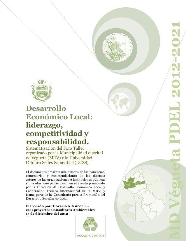 MD Végueta PDEL 2012-2021DesarrolloEconómico Local:liderazgo,competitividad yresponsabilidad.Sistematización del Foro Tall...