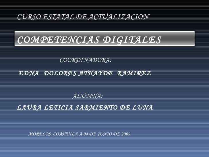 CURSO ESTATAL DE ACTUALIZACION COORDINADORA: EDNA  DOLORES ATHAYDE  RAMIREZ LAURA LETICIA SARMIENTO DE LUNA MORELOS, COAHU...