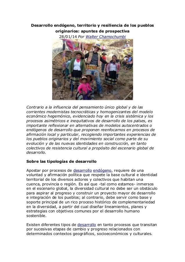 Desarrollo endógeno, territorio y resiliencia de los pueblos originarios: apuntes de prospectiva 28/01/14 Por Walter Chamo...