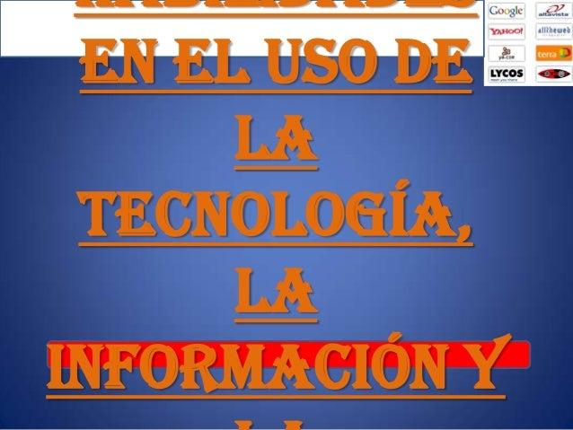 Habilidades en el uso de la Tecnología, la Información y