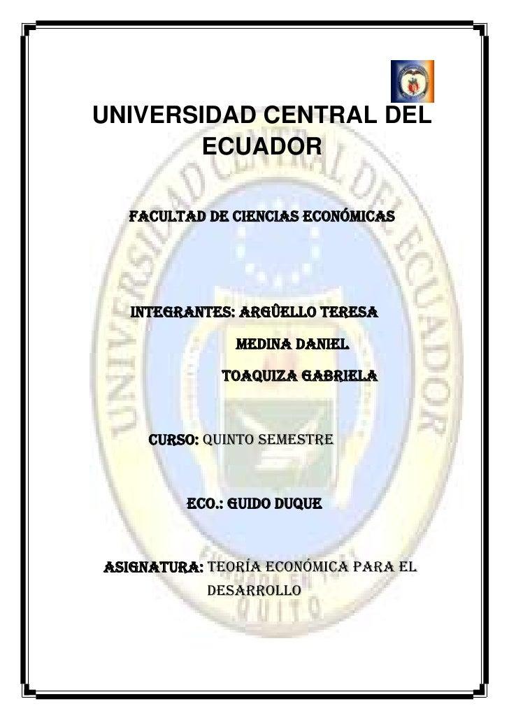 UNIVERSIDAD CENTRAL DEL        ECUADOR  Facultad de Ciencias Económicas   Integrantes: Argûello Teresa               Medin...