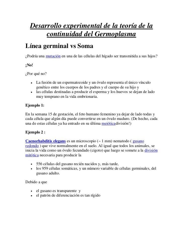 Desarrollo experimental de la teoría de la continuidad del Germoplasma<br />Línea germinal vs Soma<br />¿Podría unamutaci...