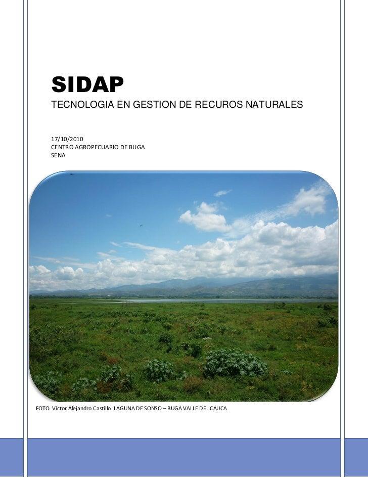 SIDAP     TECNOLOGIA EN GESTION DE RECUROS NATURALES     17/10/2010     CENTRO AGROPECUARIO DE BUGA     SENAFOTO. Victor A...