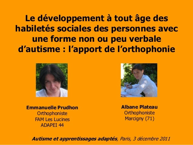 Le développement à tout âge deshabiletés sociales des personnes avec    une forme non ou peu verbale d'autisme : l'apport ...