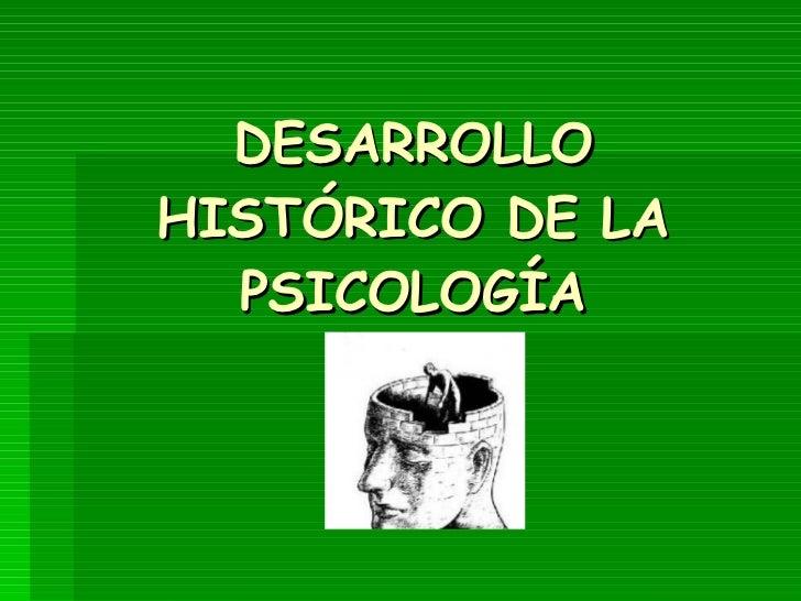 DESARROLLO HISTÓRICO DE LA PSICOLOGÍA