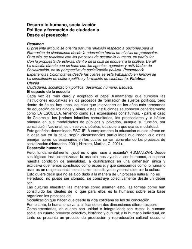 Desarrollo humano, socialización Política y formación de ciudadanía Desde el preescolar Resumen El presente artículo se or...