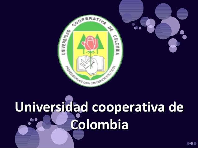 Universidad cooperativa deUniversidad cooperativa de ColombiaColombia