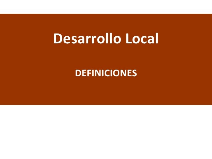 Desarrollo Local DEFINICIONES