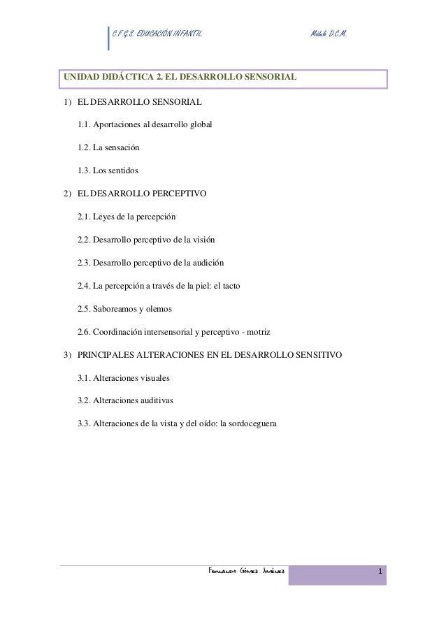 C.F.G.S. EDUCACIÓN INFANTIL. Módulo D.C.M. Fernando Gómez Jiménez 1 UNIDAD DIDÁCTICA 2. EL DESARROLLO SENSORIAL 1) EL DESA...