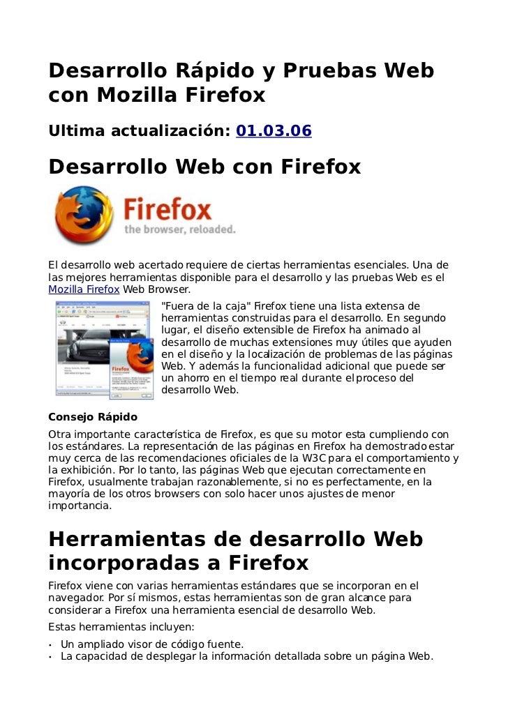 Desarrollo Rápido y Pruebas Webcon Mozilla FirefoxUltima actualización: 01.03.06Desarrollo Web con FirefoxEl desarrollo we...