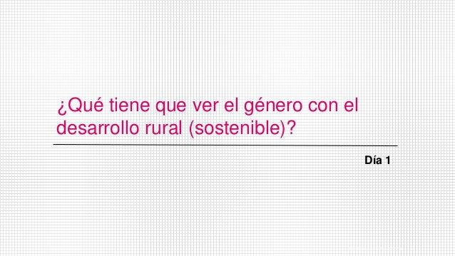 ¿Qué tiene que ver el género con el desarrollo rural (sostenible)? 2#EvaluacionDeGenero Día 1