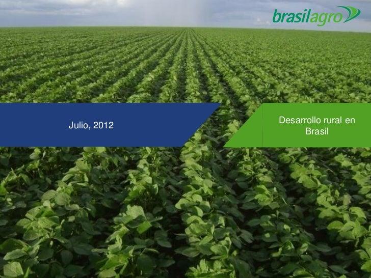 Desarrollo rural enJulio, 2012                    Brasil
