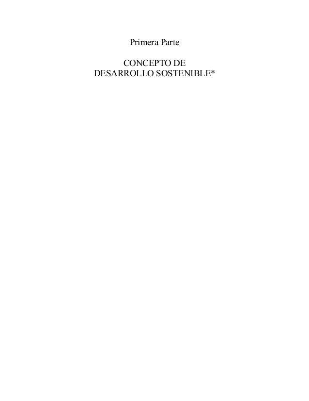 Primera Parte CONCEPTO DE DESARROLLO SOSTENIBLE*