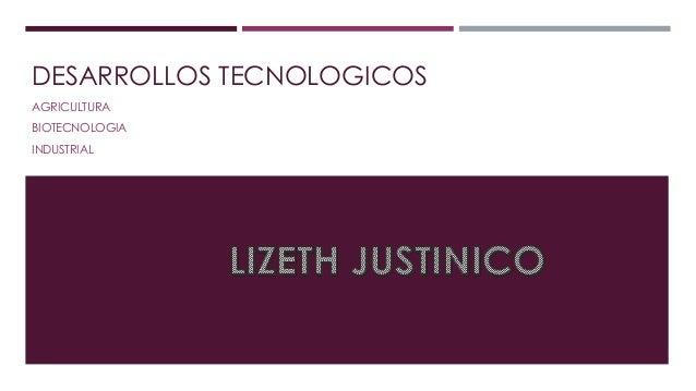 DESARROLLOS TECNOLOGICOS AGRICULTURA BIOTECNOLOGIA INDUSTRIAL