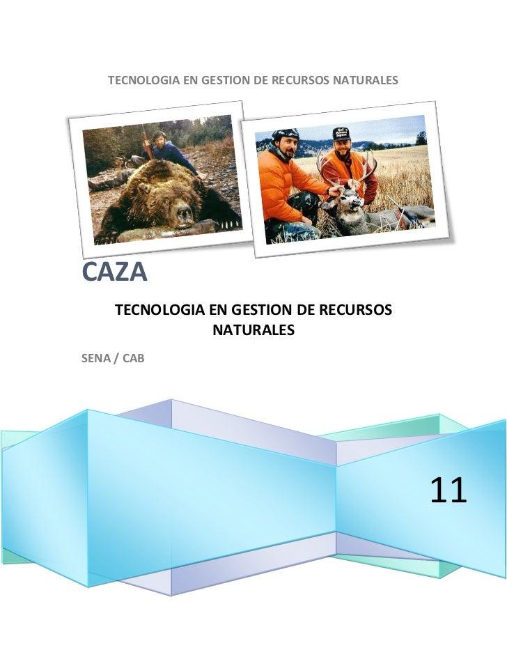TECNOLOGIA EN GESTION DE RECURSOS NATURALESCAZA     TECNOLOGIA EN GESTION DE RECURSOS                NATURALESSENA / CAB  ...