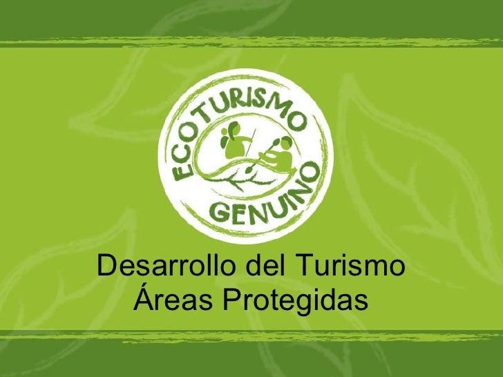 Desarrollo del Turismo en Áreas Protegidas
