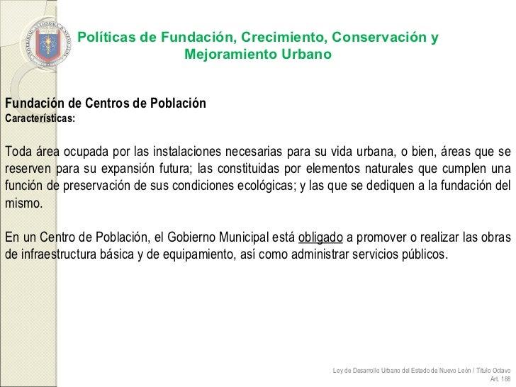 Políticas de Fundación, Crecimiento, Conservación y Mejoramiento Urbano Fundación de Centros de Población Características:...