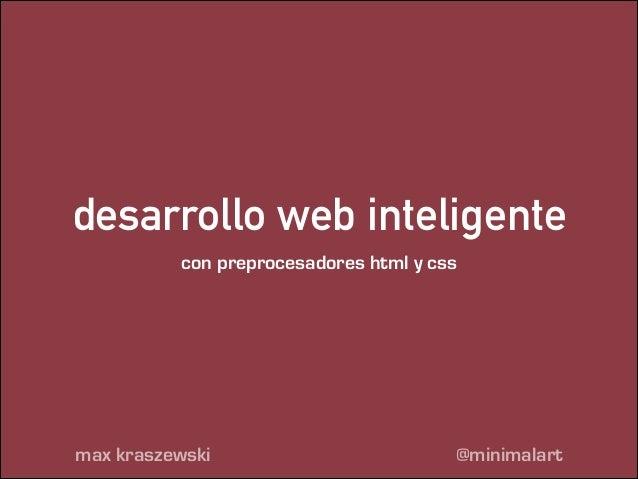 desarrollo web inteligente con preprocesadores html y css  max kraszewski  @minimalart