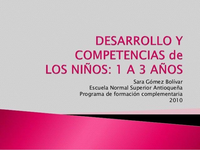 Sara Gómez Bolívar Escuela Normal Superior Antioqueña Programa de formación complementaria 2010
