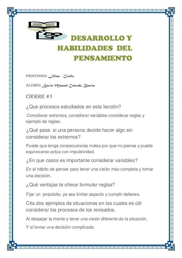DESARROLLO YHABILIDADES DELPENSAMIENTOProfesora: Lilian CoelloAlumno: Kevin Manuel Caicedo BarciaCIERRE #1¿Que procesos es...