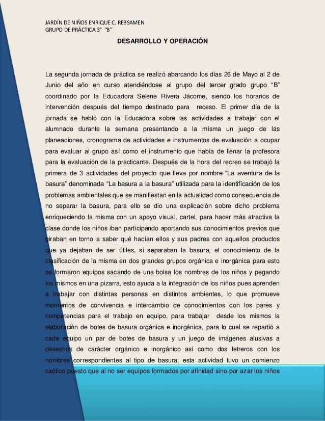 """JARDÍN DE NIÑOS ENRIQUE C. REBSAMEN GRUPO DE PRÁCTICA 3° """"B"""" DESARROLLO Y OPERACIÓN La segunda jornada de práctica se real..."""