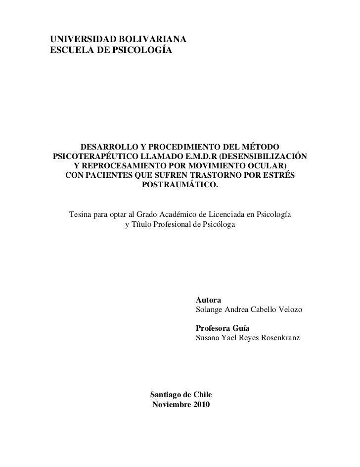 UNIVERSIDAD BOLIVARIANAESCUELA DE PSICOLOGÍA      DESARROLLO Y PROCEDIMIENTO DEL MÉTODOPSICOTERAPÉUTICO LLAMADO E.M.D.R (D...