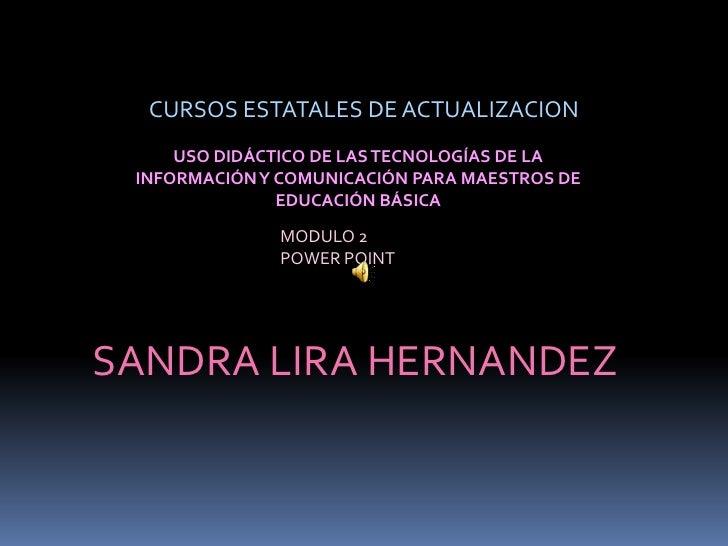 CURSOS ESTATALES DE ACTUALIZACION      USO DIDÁCTICO DE LAS TECNOLOGÍAS DE LA  INFORMACIÓN Y COMUNICACIÓN PARA MAESTROS DE...