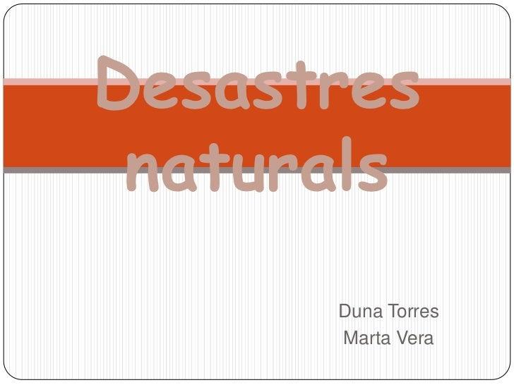 Desastres naturals      Duna Torres      Marta Vera