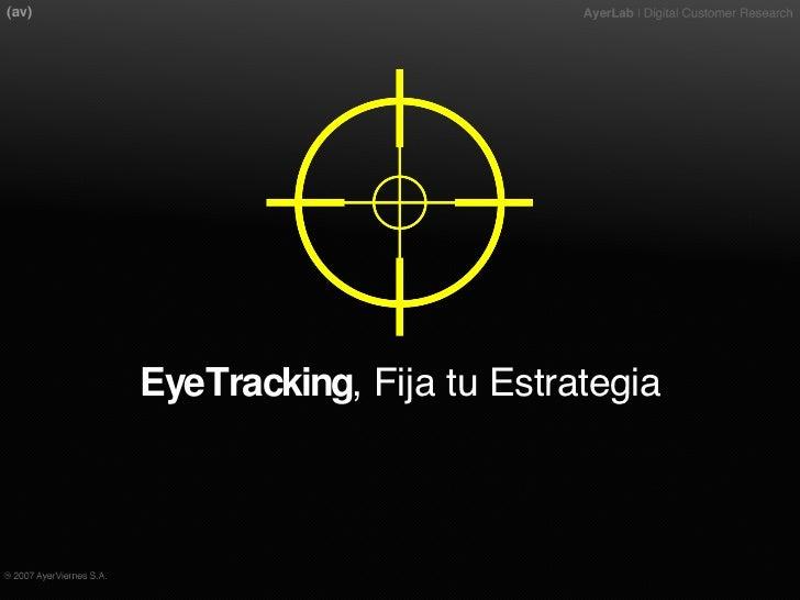 Eyetracking, Fija tu Estrategia