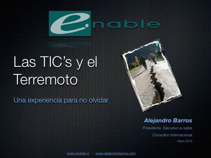 Las TIC's y el Terremoto Una experiencia para no olvidar                                                             Aleja...