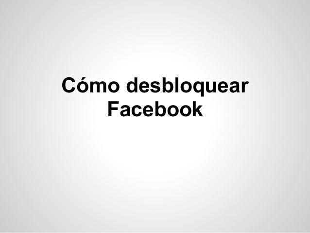 Cómo desbloquear   Facebook